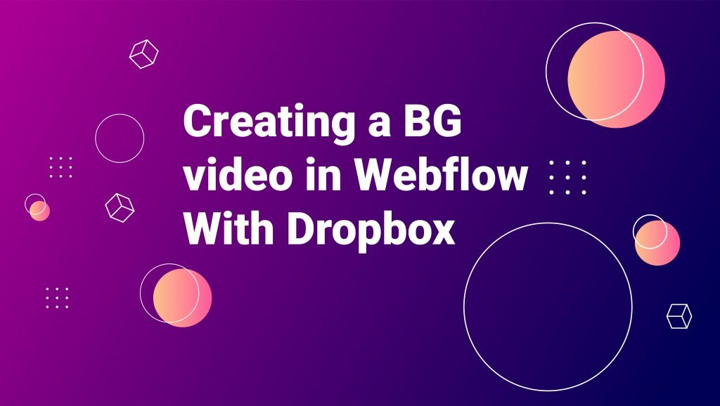 Creating a BG video with dropbox for webflow
